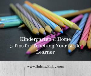 Kindergarten at Home: 5 Tips for Teaching Your Little Learner