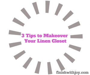 3 Tips to Makeover Your Linen Closet