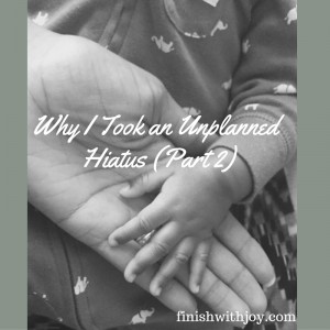 Why I Took an Unplanned Hiatus (Part 2)