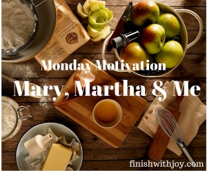 Motivation Monday: Mary, Martha, & Me