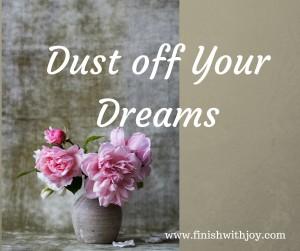 Motivation Monday: Dust off Your Dreams