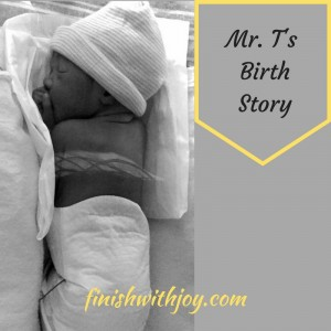 Mr. T's Birth Story
