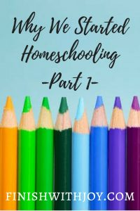 Why We Started Homeschooling- Part 1