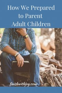 How We Prepared to Parent our Adult Children